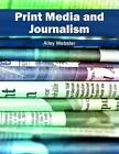 Print Media and Journalism by Willford Press (Hardback, 2016)