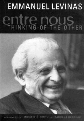 Entre Nous : Essays on Thinking-of-the-Other by Emmanuel Levinas
