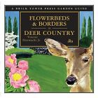Flowerbeds and Borders in Deer Country: A Brick Tower Press Garden Guide by Vincent Drzewucki (Paperback, 2005)