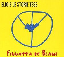 ELIO E LE STORIE TESE FIGGATTA DE BLANC (SANREMO 2016) CD NUOVO E SIGILLATO !!