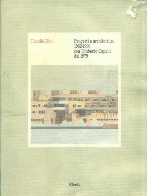 PROGETTI E ARCHITETTURE 1962 - 1990  DINI CLAUDIO  ELECTA 1991