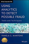Using Analytics to Detect Possible Fraud: Tools and Techniques by Pamela S. Mantone (Hardback, 2013)