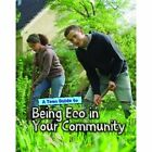 A Teen Guide to Being Eco in Your Community by Cath Senker (Paperback, 2014)