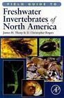 Field Guide to Freshwater Invertebrates of North America von James H. Thorp und D. Christopher Rogers (2010, Taschenbuch)