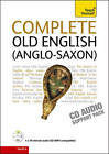 Complete Old English Beginner to Intermediate Course: A Comprehensive Guide to Reading and Understanding Old English, with Original Texts: Audio Support by Mark Atherton (CD-Audio, 2010)