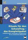 Rituale für den Schulalltag - das Komplettpaket von Jochen Schmidt (2016, Set mit diversen Artikeln)