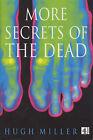 More Secrets of the Dead by Hugh Miller (Hardback, 2001)