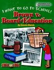 Brown V. Board of Education: I Want to Go to School! by Carole Marsh (Paperback / softback, 2005)
