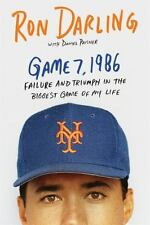 Game 7 1986 : Failure and Triumph in the Biggest Game of My Life by Ron...