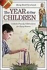 The Year and Our Children : Catholic Family Celebrations for Every Season by Mary Reed Newland (2007, Paperback)