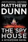 The Spy House von Matthew Dunn (2015, Gebundene Ausgabe)