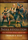 The Index Revolution: Why Investors Should Join it Now by Charles D. Ellis (Hardback, 2016)