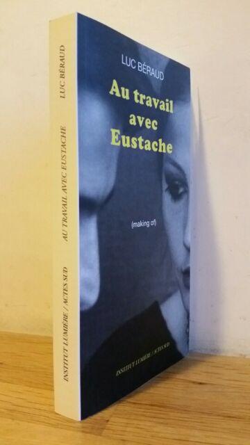 Au travail avec Jean Eustache Institut Lumière Acte Sud - La Maman et la Putain