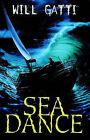 Sea Dance by Will Gatti (Paperback, 1999)