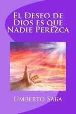 El Deseo de Dios Es Que Nadie Perezca by Umberto Saba (2015, Paperback)