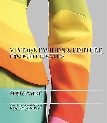 1 of 1 - Vintage Fashion & Couture: From Poiret to McQueen, Taylor, Kerry, New Book