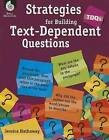 Tdqs: Strategies for Building Text-Dependent Questions: Strategies for Building Text-Dependent Questions by Jessica Hathaway (Paperback / softback, 2014)