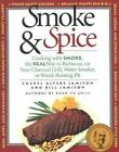 Smoke and Spice : Cooking with Smoke the Real Way to Barbecue on Your Charcoal Grill, Water Smoker, or Wood Burning Pit by Bill Jamison and Cheryl Alters Jamison (1994, Paperback)