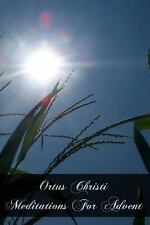 Ortus Christi Meditations for Advent by Mother St. Paul (2011, Paperback)