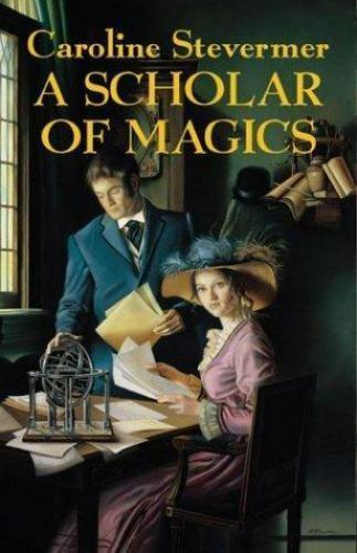 A Scholar of Magics (College of Magics) by Stevermer, Caroline