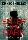 Enter the Dark by Chris Thomas (Paperback, 2017)