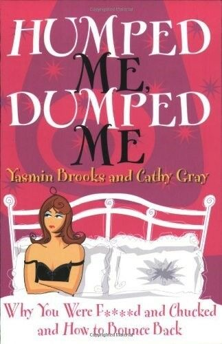 1 of 1 - New, Humped Me, Dumped Me: Why You Were F and Chucked and How To Bounce Back (Hu