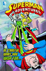 Superman Adventures: Be Careful What You Wish For... by Scott McCloud (Hardback, 2012)