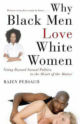 Why-Black-Men-Love-White-Women-Going-Beyond-Sexual-Politics-to-the-Heart-of