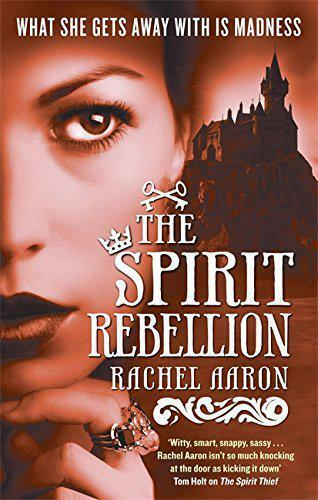 The Spirit Rebellion (Legend Of Eli monpress) di Rachel Aaron libro tascabile