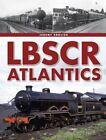LBSCR Atlantics by Jeremy English (Hardback, 2014)