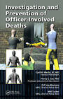 Investigation and Prevention of Officer-involved Deaths by Cyril H. Wecht, D.P. van Blaricom, Mel Tucker, Henry C. Lee (Hardback, 2010)