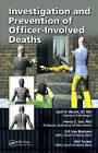 Investigation and Prevention of Officer-involved Deaths by Cyril H. Wecht, D.P. van Blaricom, Mel Tucker, Henry C. Lee (Hardback, 2010)