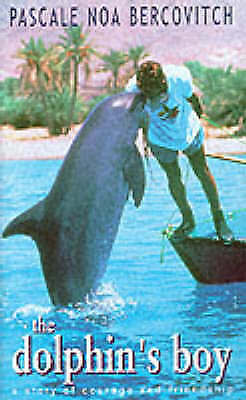 """""""AS NEW"""" The Dolphin's Boy, Noa Bercovitch, Pascale, Book"""