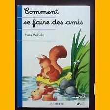 Collection Je commence à lire COMMENT SE FAIRE DES AMIS Hans Wilhelm 1993