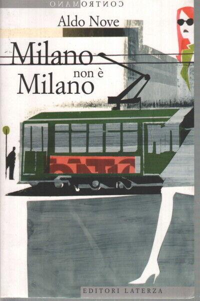 Milano non è Milano - Aldo Nove (Gius. Laterza e Figli) [2004]