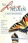 To Live Again, a New Beginning by Rhett Tyrone Massey (Paperback / softback, 2008)