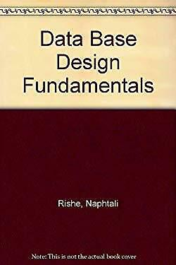 Database Design Fundamentals by Rishe, Naphtali