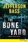 The Bone Yard by Jefferson Bass (Paperback / softback, 2011)