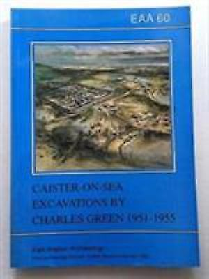 Eaa 60 : Caister-on-sea: Excavations by Charles Green, 1951-55, Paperback by ...