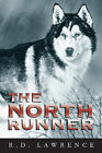 The North Runner by R.D. Lawrence (Paperback, 2003)