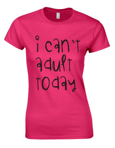I can`t adult today Womans Cut Shirt Top AJ10