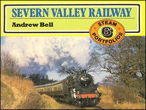 Steam Portfolios Book 6: Severn Valley Railway, Bell, Andrew, Excellent Book
