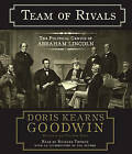 Team of Rivals: The Political Genius of Abraham Lincoln by Doris Kearns Goodwin (CD-Audio)