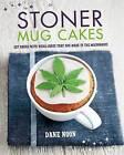 Stoner Mug Cakes by Octopus Publishing Group (Hardback, 2015)