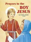 Prayers to The Boy Jesus 9780899423883 by Lawrence G. Lovasik Book