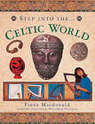 The Step into the Ancient Celtic World by Fiona MacDonald (Hardback, 2000)