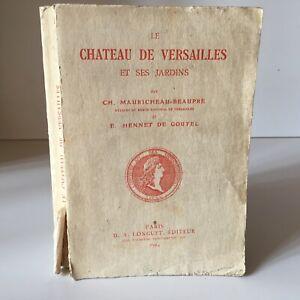 Mauricheau-Beaupré Goutel le Chateau Di Versailles E Ses Giardino Longuet 1924