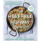 The Meat Free Monday Cookbook by Stella McCartney, Stella Paul, Paul McCartney, Mary McCartney (Paperback, 2016)