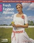 Fresh Fashion Accents by Leisure Arts (Paperback / softback, 2014)