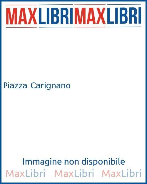 Piazza Carignano - [Arnoldo Mondadori Editore]
